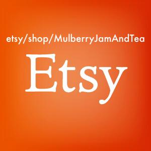 etsy.com/shop/MulberryJamAndTea